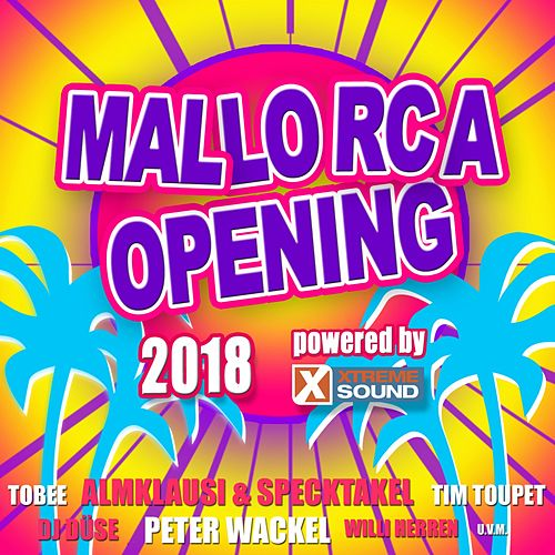 Mallorca Opening 2018 Powered by Xtreme Sound von Various Artists