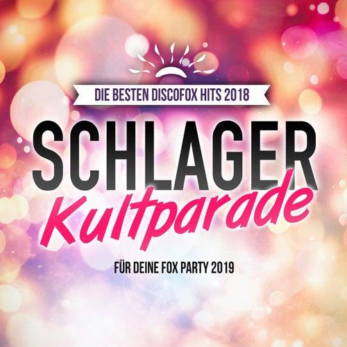 Schlager Kultparade - Die besten Discofox Hits 2018 für deine Fox Party 2019 von Various Artists