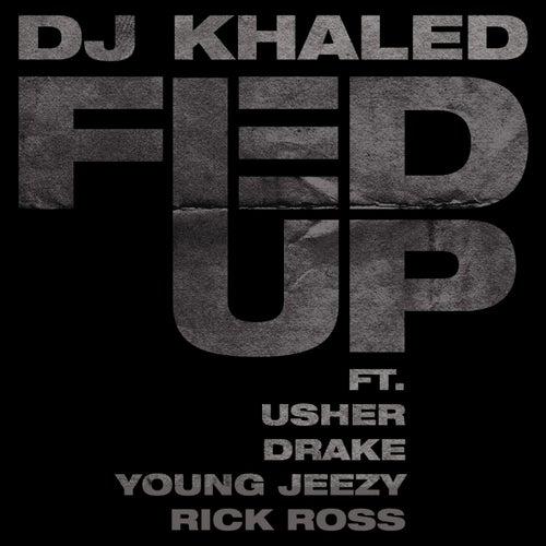 Fed Up by DJ Khaled