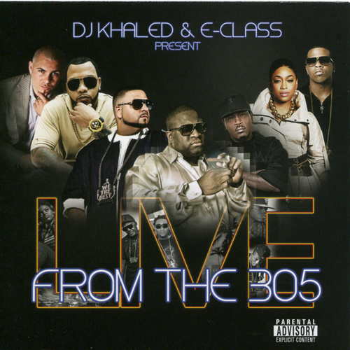 Dj Khaled & E-class Present From The 305 de Various Artists