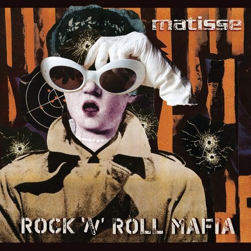 Rock N Roll Mafia by Matisse
