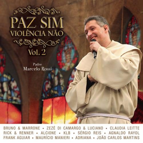 Paz Sim, Violência Não (Volume 2) [Ao Vivo] de Padre Marcelo Rossi
