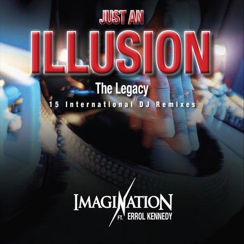 Just an Illusion the Legacy (15 International DJ Remixes) von Imagination