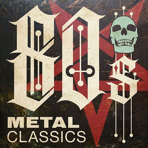 80s Metal Classics by Various Artists