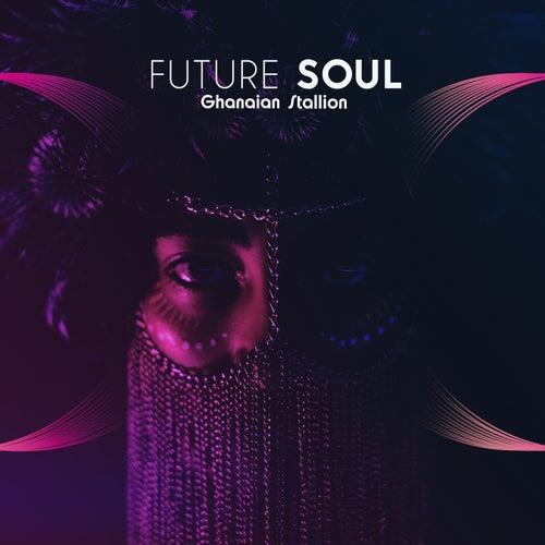 Future Soul von Ghanaian Stallion