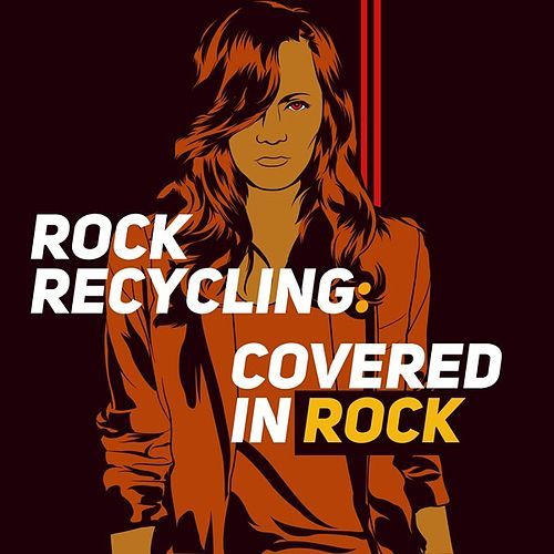Rock Recycling: Covered In Rock de Various Artists