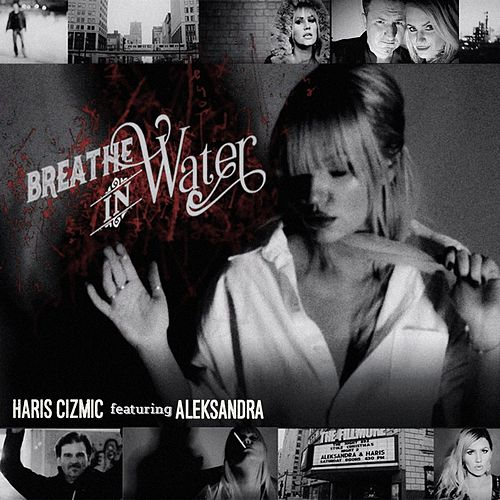 Breathe in Water (feat. Aleksandra) von Haris Cizmic
