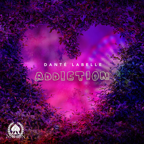 Addiction by Danté LaBelle
