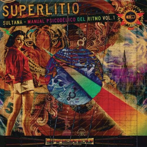 Sultana: Manual Psicodélico del Ritmo, Vol. 1 de Superlitio