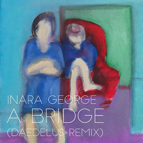A Bridge (Daedelus Remix) de Inara George