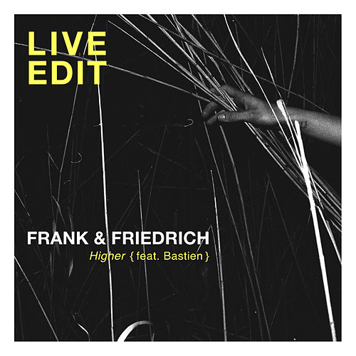 Higher (Live Edit) von Frank & Friedrich