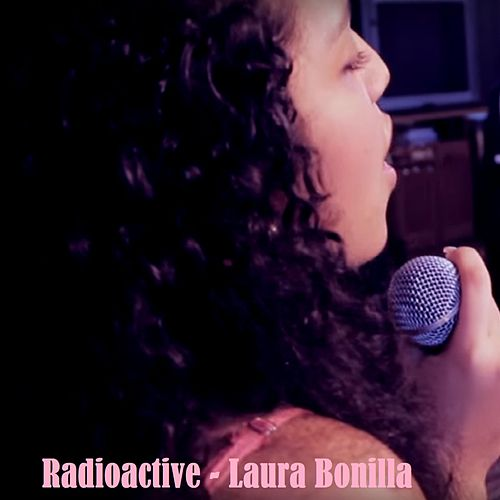 Radioactive (Cover) by Laura Bonilla