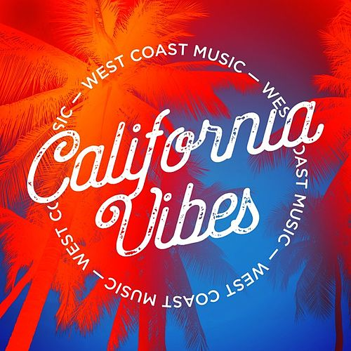 California Vibes: West Coast Music by Various Artists