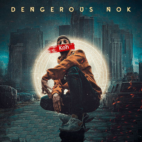 Dangerous Nok by Koh