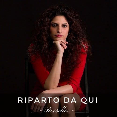 Riparto Da Qui by Rossella
