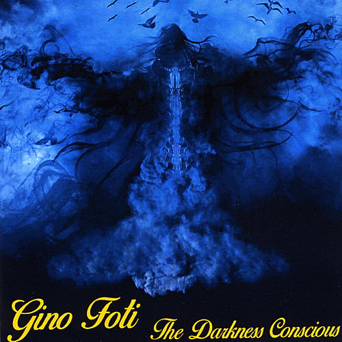 The Darkness Conscious by Gino Foti
