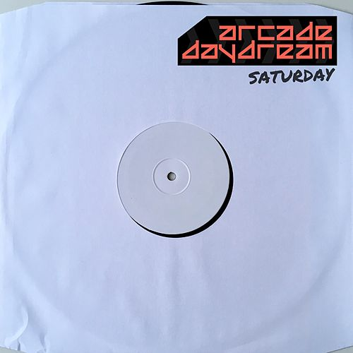 Saturday by Arcade Daydream