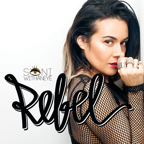 Rebel (Clean) by Soni With An Eye