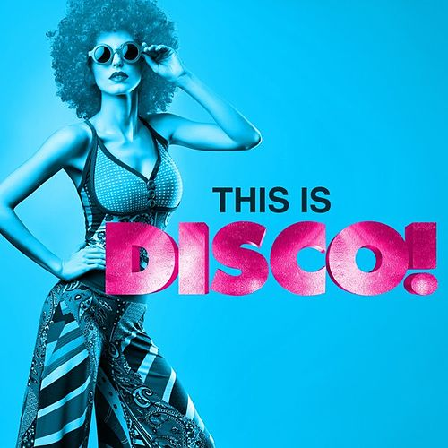 This Is Disco! by Various Artists