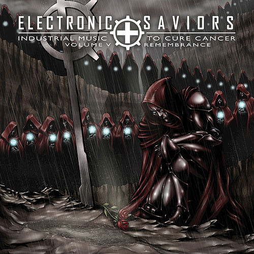 Electronic Saviors: Industrial Music To Cure Cancer Volume V: Remembrance von Various Artists