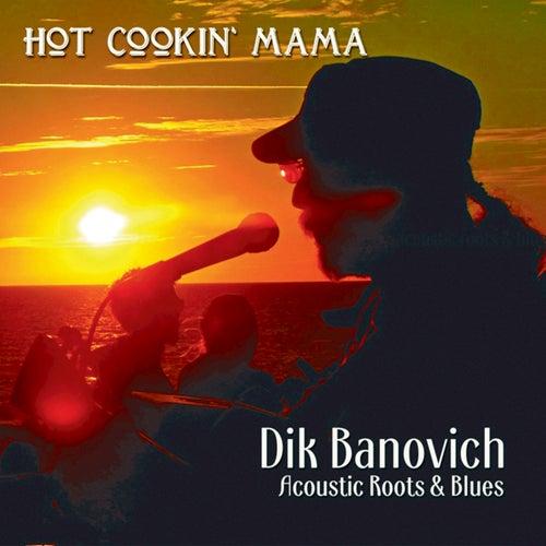 Hot Cookin' Mama by Dik Banovich