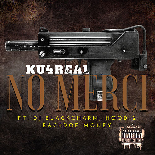 No Merci by Ku4Real