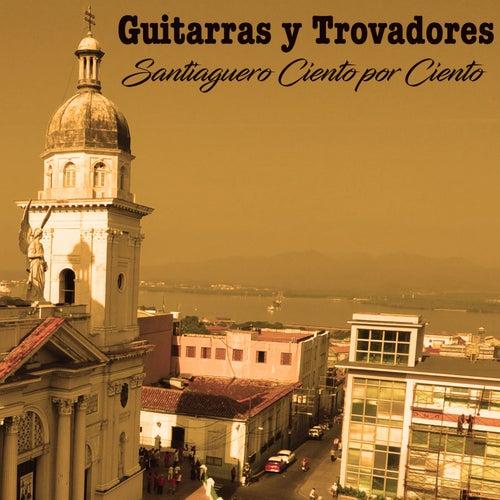 Santiaguero ciento por ciento (Remasterizado) by Guitarras y Trovadores