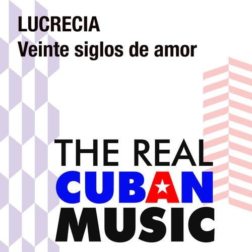 Veinte siglos de amor (Remasterizado) de Lucrecia