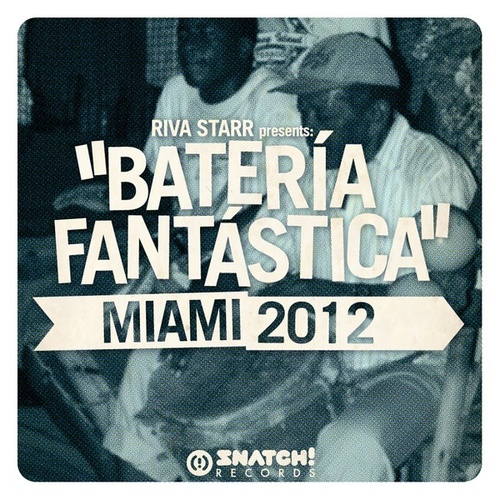 Riva Starr Presents: Bateria Fantastica - Miami 2012 - EP by Various Artists