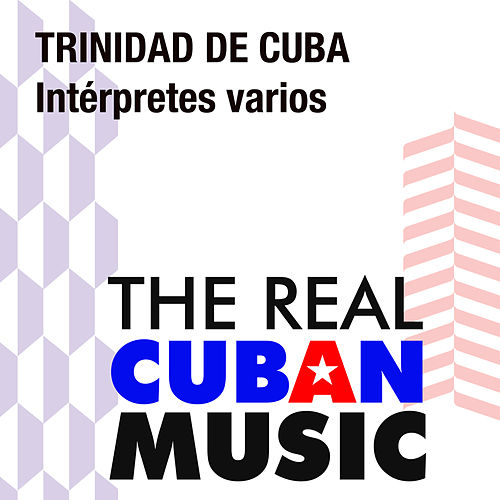 Trinidad de Cuba (In Situ) (Remasterizado) by Various Artists