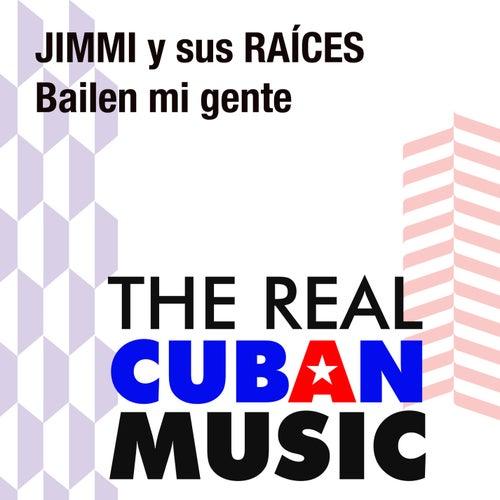 Bailen mi gente (Remasterizado) by Jimmi y Sus Raices