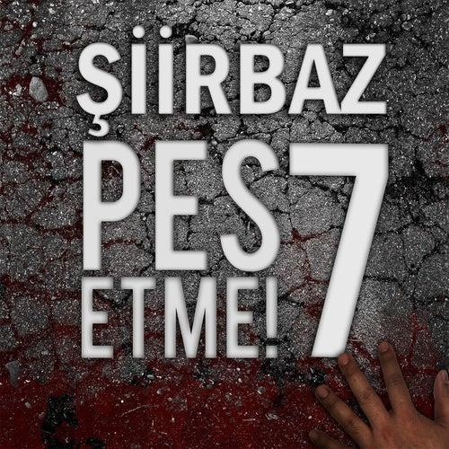 Pes Etme 7 (Instrumental) by Siirbaz : Napster