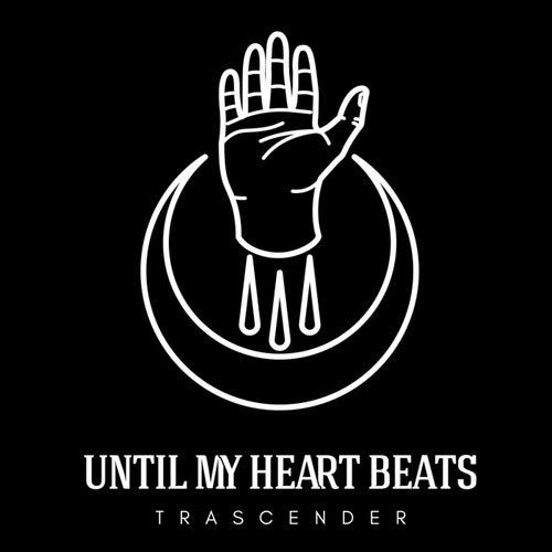 Trascender de Until My Heart Beats