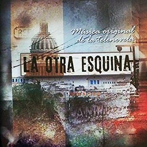 La otra esquina. Música Original de la Telenovela (Remasterizado) by Various Artists