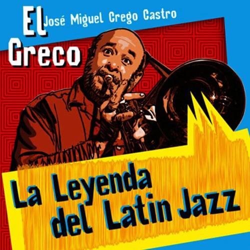 La Leyenda del Latin Jazz (Remasterizado) de José M. Crego 'El Greco'