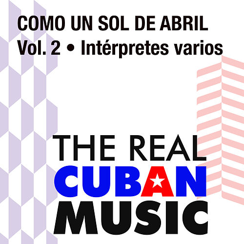 Como un Sol de Abril, Vol. 2 (Remasterizado) by Various Artists