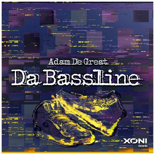 Da Bassline by Adam De Great