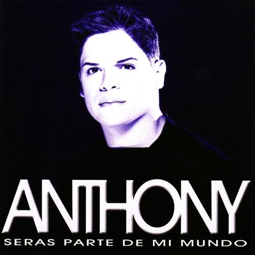 Seras Parte de Mi Mundo de Anthony Santos