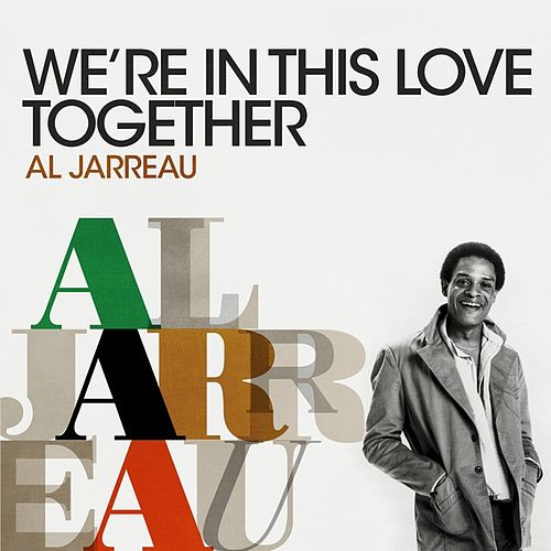 We're In This Love Together von Al Jarreau
