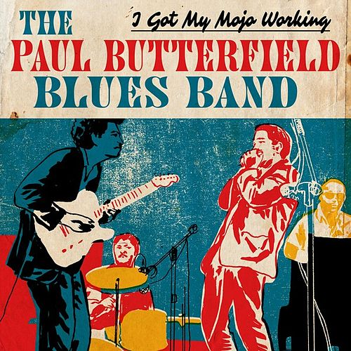 I Got My Mojo Working de Paul Butterfield