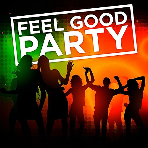 Feel Good Party by Various Artists
