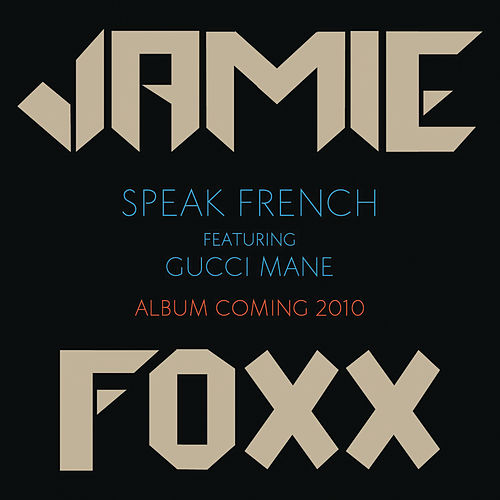 Speak French de Jamie Foxx