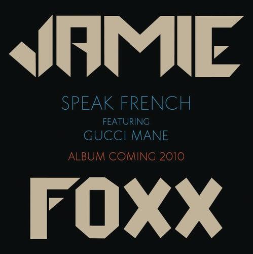 Speak French de Jamie Foxx