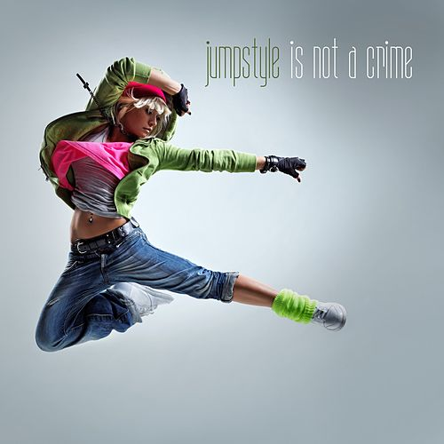 Jumpstyle Is Not a Crime by Various Artists