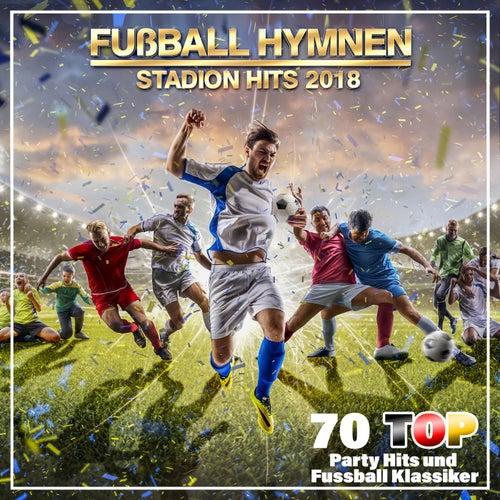 Fußball Hymnen Stadion Hits 2018 (100 Top Party Hits und Fußball Klassiker) von Various Artists