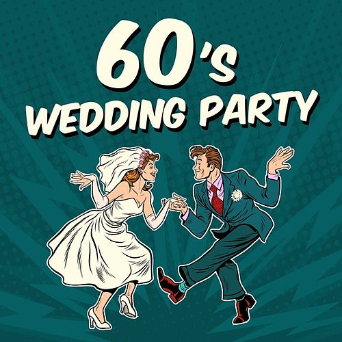 60's Wedding Party by Various Artists