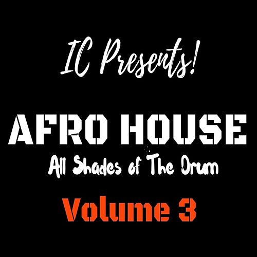 Afro House, Vol. 3 (All Shades of the Drum) von I.C.