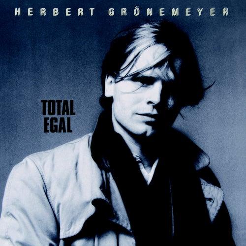 Total egal (Remastered 2016) von Herbert Grönemeyer