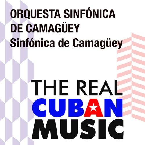 Sinfónica de Camagüey (Remasterizado) by Orquesta Sinfónica de Camagüey