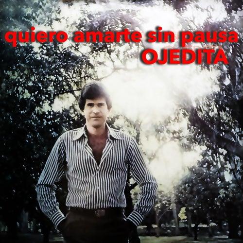 Quiero amarte sin pausa (Remasterizado) by Ojedita Y Orquesta Egrem